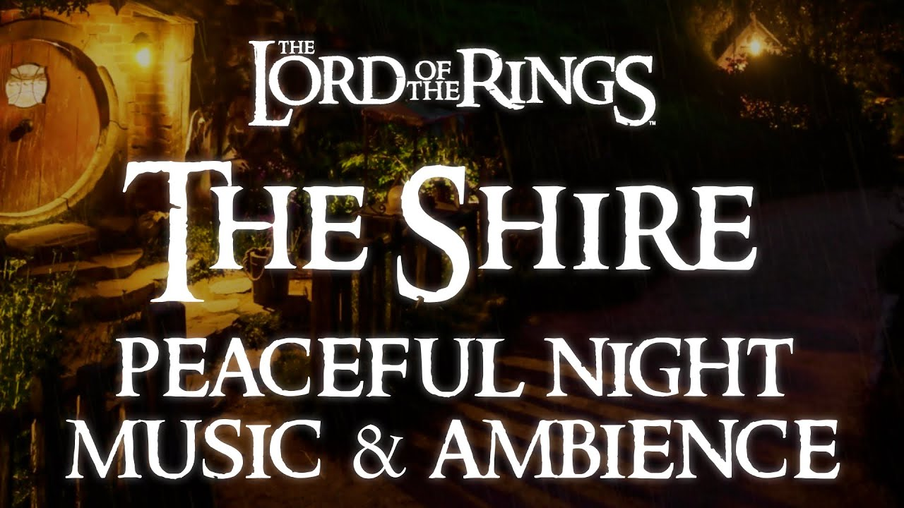 Lord Of The Rings Music Ambience The Shire A Peaceful Night In Bag End Relaxing Evening Rain Youtube