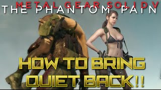 MGSV - How to get Quiet back - Quickly