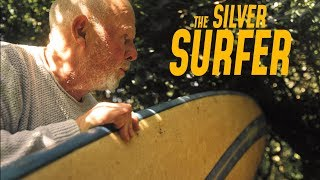 SILVER SURFER: Journal of a 70 Year Old Surfer