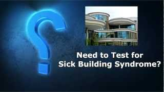 Sick Building Syndrome Testing - A Complete Solution