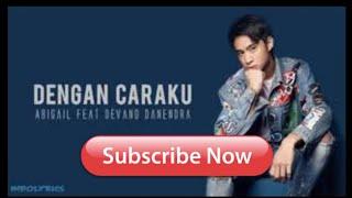 Download DEVANO - Dengan caraku Mp3