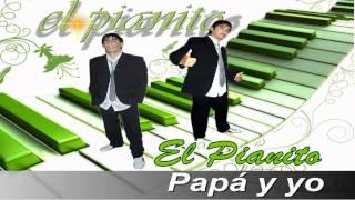 El Pianito- Papá y yo