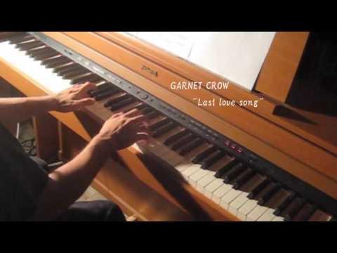 GARNET CROW「Last love song」ピアノで弾いてみた