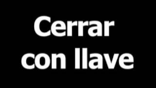 Spanish phrase for lock is cerrar con llave