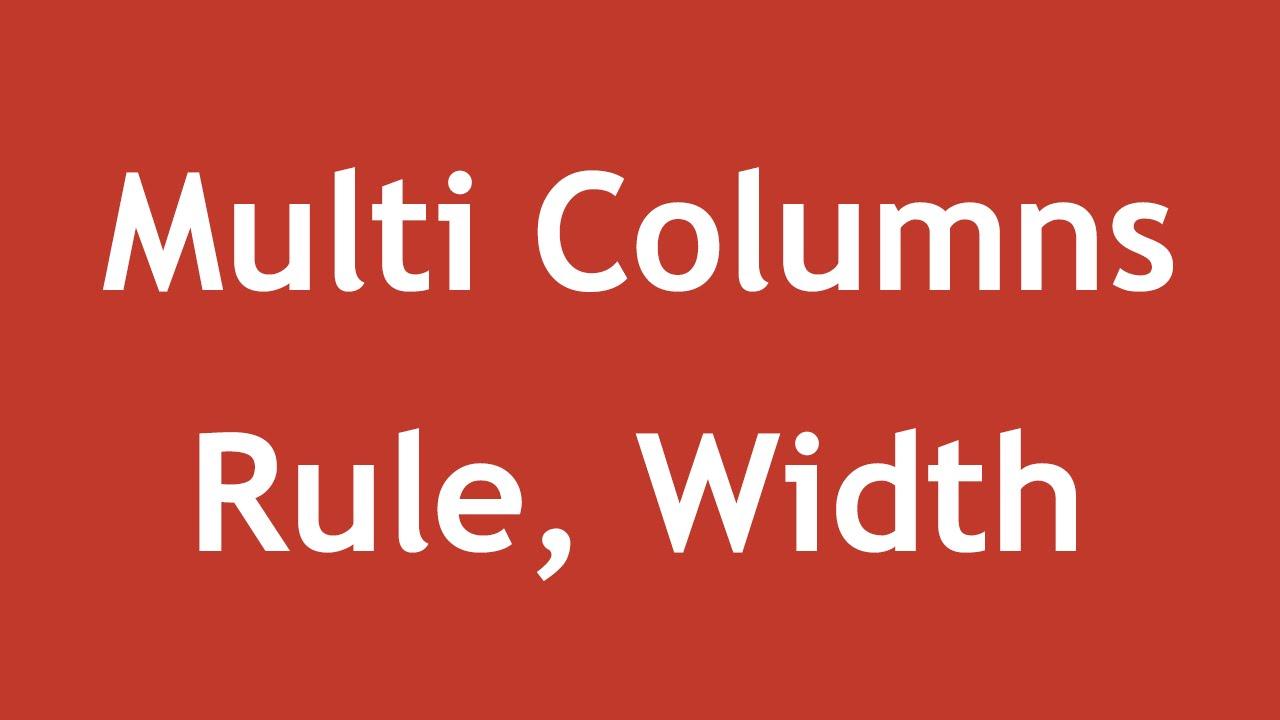 [ Css3 In Arabic ] #37 - Multi Columns - Column Rule, Column Width
