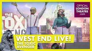 West End LIVE 2017: The Toxic Avenger