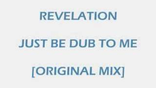 Revelation - Just Be Dub To Me
