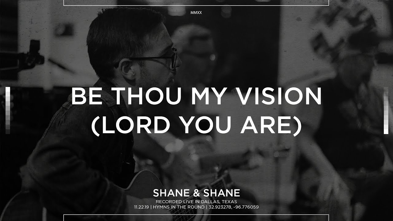 Be Thou My Vision Lord You Are Acoustic Shane