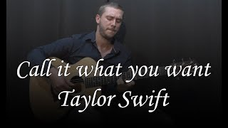 Call it what you want (Taylor Swift) Guitar cover