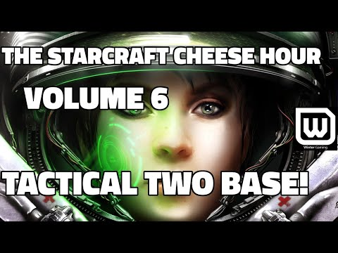 The Starcraft Cheese Hour Vol. 6 - TACTICAL TWO BASE