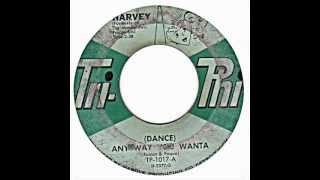 HARVEY - ( DANCE ) ANY WAY YOU WANTA