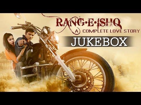 Rang-E-Ishq Songs Jukebox - Muzahid Khan, Kavya Kiran - Upcoming Hindi Movie