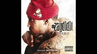 Trouble- U Don't Know- Produced By Zaytoven
