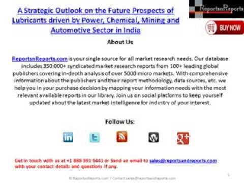 The Future Prospects Of Lubricants Driven By Power, Chemical, Mining & Automotive Sector In India