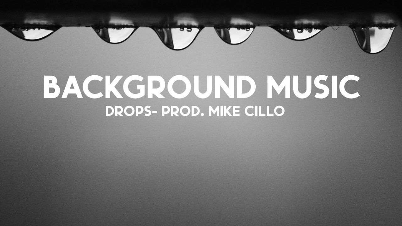 Download Relaxing Music | Drops ☔ Prod. Mike Cillo