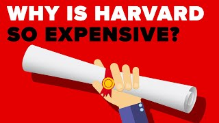 Why Is Harvard So Expensive?