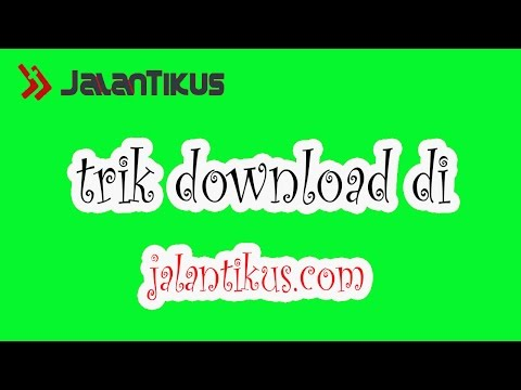 TRIK Download Di Jalantikus.com