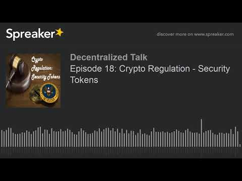 Episode 18: Crypto Regulation - Security Tokens