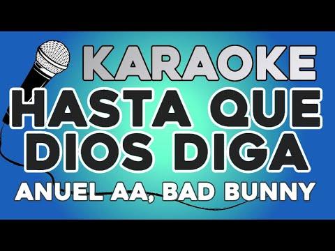 KARAOKE (Hasta que dios diga – Anuel AA, Bad Bunny)