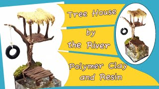 Tree house by the river- Polymer clay and resin Tutorial Mp3