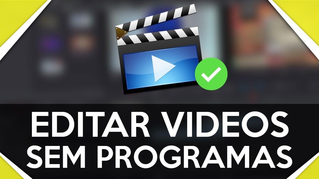 Como Editar Videos Online Sem Programas Sem Baixar Nada 100