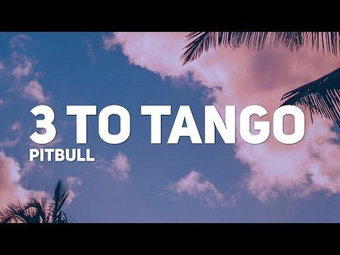 Pitbull - 3 to Tango (Lyrics / Letra)