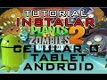Como instalar PLANTAS VS ZOMBIES 2 en tablet o celular android