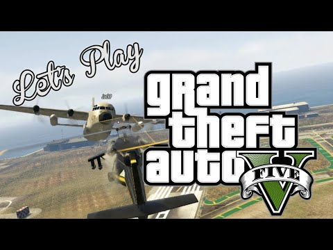 Let's Play: GTA V - Free Play Sky High Part 1