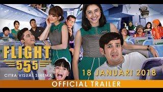 FLIGHT 555 - OFFICIAL TRAILER (HD) - FILM Drama Komedi - DI BIOSKOP 18 JANUARI 2018