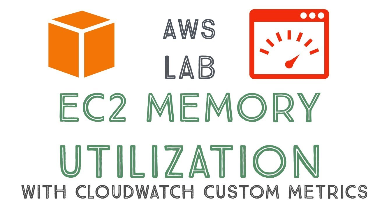 AWS Lab: Monitor Memory Utilization on EC2 instances with Cloudwatch Custom  metrics