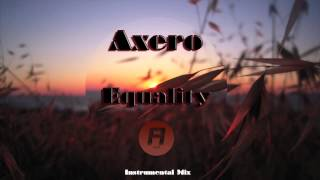Axero ft. Barack Obama - Equality (Instrumental Mix)