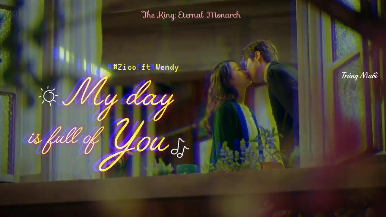 [Vietsub] ZICO & WENDY – MY DAY IS FULL OF YOU (Quân Vương Bất Diệt Ost/ The King: Eternal Monarch)