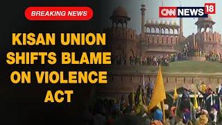 Kisan Union Shifts Blame On Violence Act, Blames Pannu & Pandher Group   CNN News18