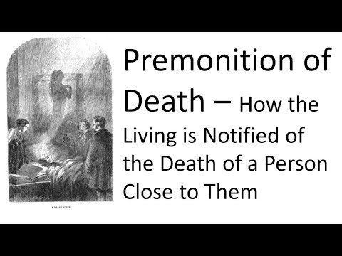 Premonition of Death - How Does Our Loved One Communicate to Us