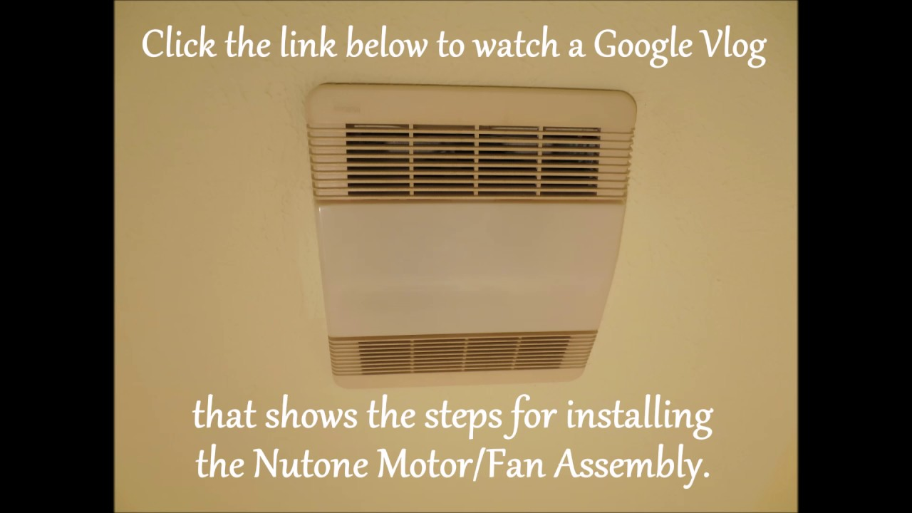 Nutone 763rln Bathroom Fan And Motor Assembly Replacement Youtube