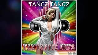 Fantastic Boys - Tańcz Tańcz (Oficjalne Audio )
