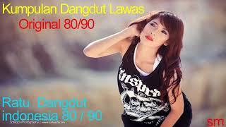 Kumpulan Dangdut Kenangan - Dangdut Nostalgia Original 80/90