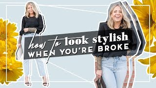 How To Look Stylish When You're Broke!