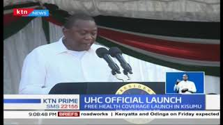 President Uhuru launches free health coverage launch in Kisumu County