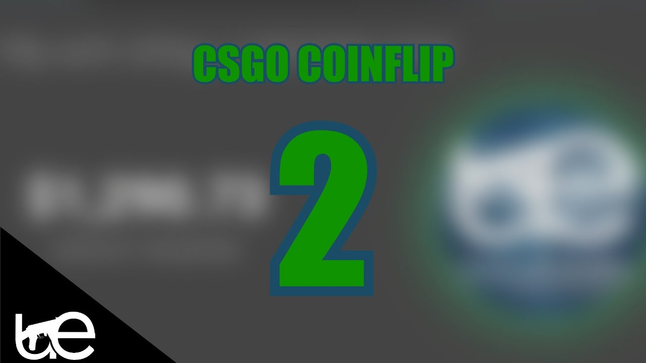 how to win coinflips csgo