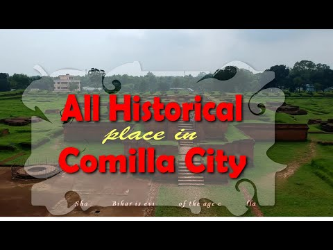 All historical places in Comilla city, Bangladesh| Latest HD video
