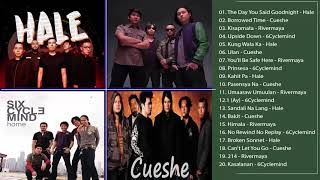 RIVERMAYA -  6CYCLEMIND  & HALE - CUESHE HiTS pLayLISt | OPM TAGALOG Love SONGS fullALBUM