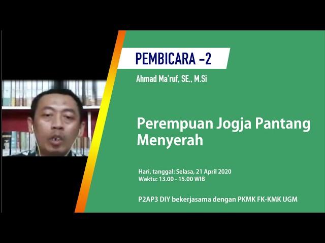 Pembicara2: Perempuan Jogja Pantang Menyerah_Ahmad Ma'ruf, SE , M.Si