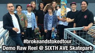 #brokeandstokedtour Demo Raw Reel at 6th Ave Skatepark