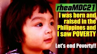 i was born and raised in the philippines and i saw poverty come with me to the philippines