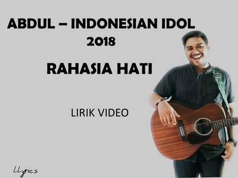 MERINDING ABIS! ABDUL - RAHASIA HATI - LIRIK VIDEO (INDONESIAN IDOL 2018)