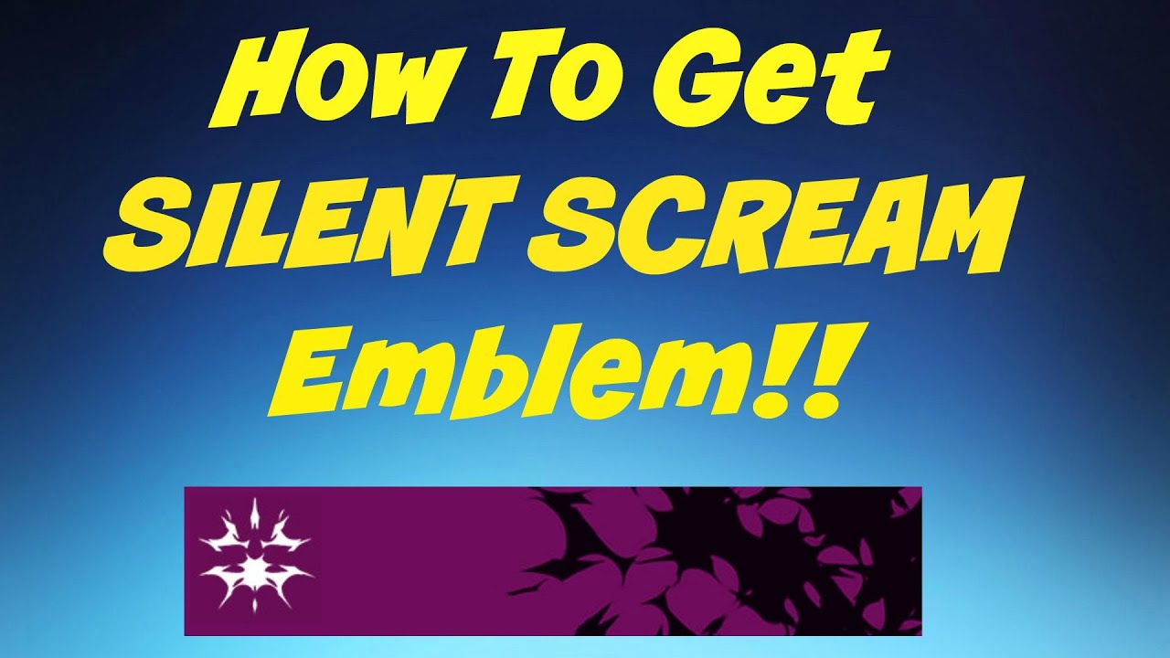 Destiny silent scream emblem how to get it youtube
