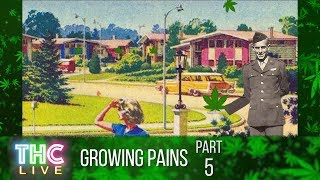 Growing Pains #5 | History of Cannabis