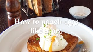 how to poach eggs like a professional
