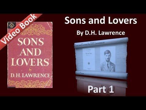 Part 01 - Sons and Lovers Audiobook by D. H. Lawrence (Ch 01-02)